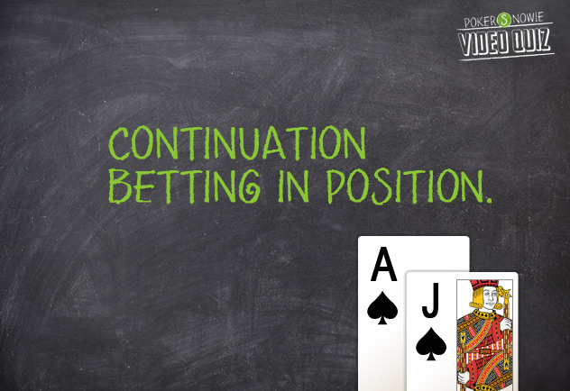Continuation bet in position